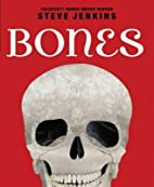 Bones: Skeletons and How They Work by Steve…