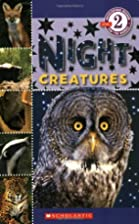 Night Creatures (Scholastic Reader Level 2)…