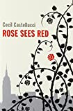 Castellucci, Cecil: Rose Sees Red