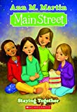 Martin, Ann M.: Staying Together (Main Street, No. 10)
