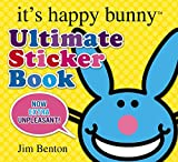 Benton, Jim: It's Happy Bunny: Ultimate Sticker Book