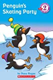 Dana Regan: Penguin's Skating Party (Developing Reader Level 2)