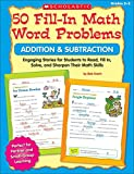 Krech, Bob: 50 Fill-in Math Word Problems: Addition & Subtraction: Engaging Story Problems for Students to Read, Fill-in, Solve, and Sharpen Their Math Skills