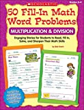 Krech, Bob: 50 Fill-in Math Word Problems: Multiplication & Division: Engaging Story Problems for Students to Read, Fill-in, Solve, and Sharpen Their Math Skills