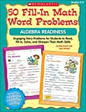 Krech, Bob: 50 Fill-in Math Word Problems: Algebra Readiness: Engaging Story Problems for Students to Read, Fill-in, Solve, and Sharpen Their Math Skills