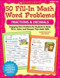 Krech, Bob: 50 Fill-in Math Word Problems: Fractions & Decimals: Engaging Story Problems for Students to Read, Fill-in, Solve, and Sharpen Their Math Skills