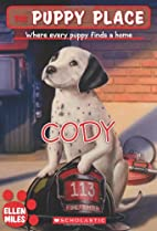 Cody (The Puppy Place) by Ellen Miles