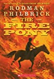 The Fire Pony THE FIRE PONY by Philbrick, Rodman (Author) on Jan-01-2009 Paperback: The Fire Pony