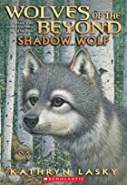 Shadow Wolf by Kathryn Lasky
