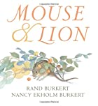 Mouse & Lion by Rand Burkert