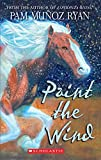 Ryan, Pam Munoz: Paint the Wind