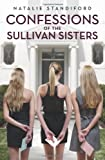 Standiford, Natalie: Confessions of the Sullivan Sisters