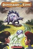 Saving The Stegosaurus (Dinosaur Cove) by…