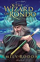 The Wizard Of Rondo by Emily Rodda
