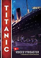 Titanic: Voices From the Disaster by Deborah…