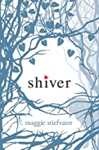 Shiver (Wolves of Mercy Falls) by Maggie…