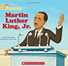 Martin Luther King, Jr. (My First Biography)…