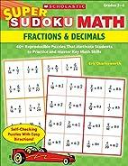 Super Sudoku Math: Fractions & Decimals: 40…
