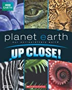 Up Close (Planet Earth) by Matthew Murrie