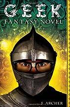 Geek Fantasy Novel by E. Archer