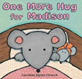 Church, Caroline Jayne: One More Hug For Madison