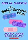 Martin, Ann M.: Mary Anne Saves the Day (The Baby-Sitters Club, No.4)