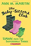 Martin, Ann M.: The Baby-Sitters Club #5: Dawn and the Impossible Three