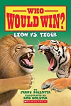 Lion Vs. Tiger (Who Would Win?) by Jerry…