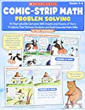 Greenberg, Dan: Comic-Strip Math: Problem Solving: 80 Reproducible Cartoons With Dozens and Dozens of Story Problems That Motivate Students and Build Essential Math Skills