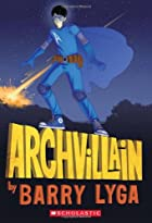 Archvillain #1 by Barry Lyga