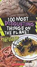100 Most Disgusting Things On The Planet by…