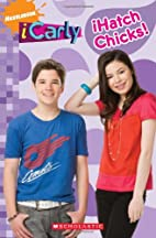 iCarly: iHatch Chicks! by Scholastic