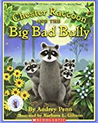 Chester Raccoon and the Big Bad Bully by…