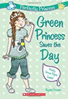 Green Princess Saves The Day (Perfectly…