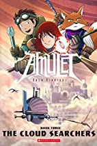 Amulet, Book Three: The Cloud Searchers by…