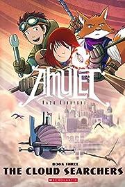 The Cloud Searchers (Amulet #3) by Kazu…
