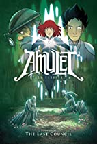 Amulet, Book Four: The Last Council by Kazu…