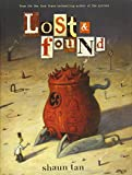 Tan, Shaun: Lost and Found: Three by Shaun Tan (Lost and Found Omnibus)