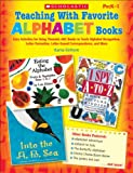 Einhorn, Kama: Teaching With Favorite Alphabet Books: Easy Activities for Using Thematic ABC Books to Teach Alphabet Recognition, Letter Formation, Letter-Sound Correspondence, and More