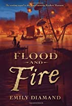 Flood & Fire by Emily Diamand