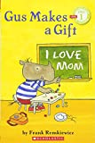 Remkiewicz, Frank: Scholastic Reader Pre-Level 1: Gus Makes a Gift