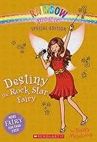 Destiny the Rock Star Fairy by Daisy Meadows