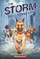 Dogs of the Drowned City #1: The Storm by…