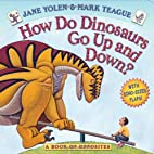 How Do Dinosaurs Go Up and Down? by Jane…