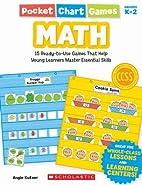 Pocket Chart Games, Grades K-2: Math- 15…
