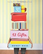 13 Gifts by Wendy Mass