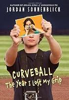 Curveball: The Year I Lost My Grip by Jordan…