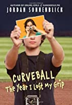 Curveball: The Year I Lost My Grip by Jordan…