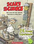 Scary Science: 24 Creepy Experiments by Shar…