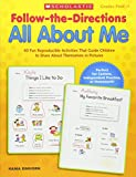Einhorn, Kama: Follow-the-Directions All About Me: 40 Fun Reproducible Activities That Guide Children to Share About Themselves in Pictures